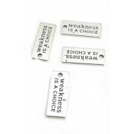 Bedel tag/ label met tekst : Weakness is a choice