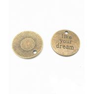 Bronzen Bedel  Live your Dream